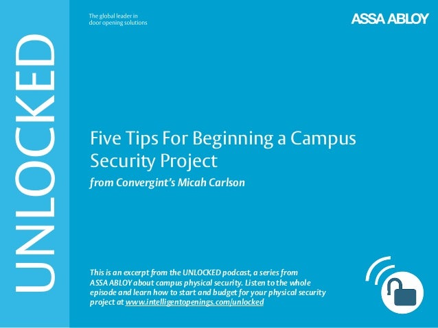 UNLOCKED Five Tips For Beginning a Campus Security Project from Convergint's Micah Carlson This is an excerpt from the UNL...