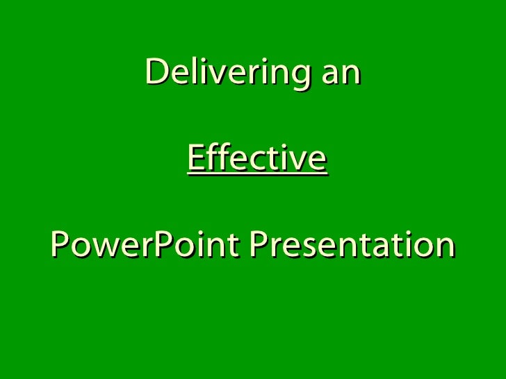 Delivering an   Effective PowerPoint Presentation