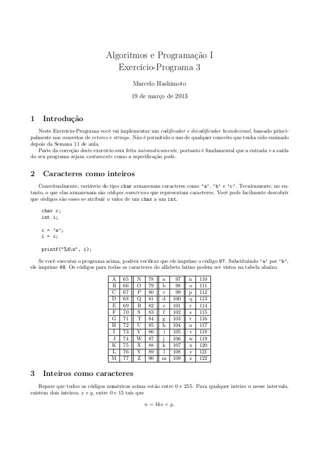 Algoritmos e Programação IExercício-Programa 3Marcelo Hashimoto19 de março de 20131 IntroduçãoNeste Exercício-Programa voc...