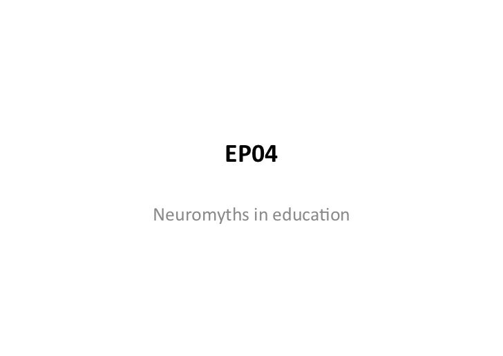 EP04	  Neuromyths	  in	  educa1on