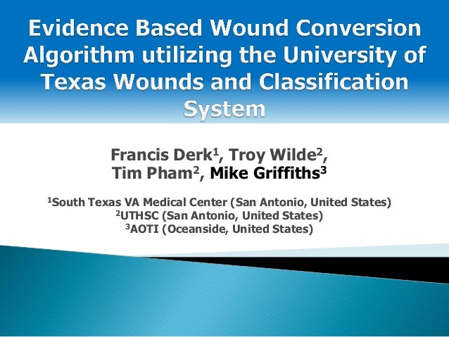 Francis Derk1, Troy Wilde2, Tim Pham2, Mike Griffiths3 1South Texas VA Medical Center (San Antonio, United States) 2UTHSC ...