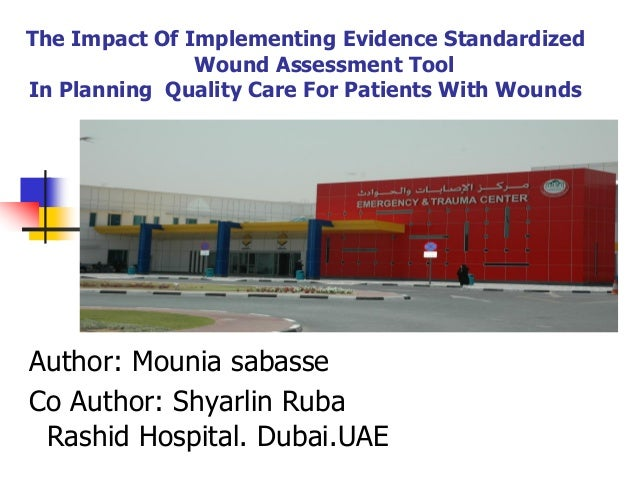 The Impact Of Implementing Evidence Standardized Wound Assessment Tool In Planning Quality Care For Patients With Wounds A...