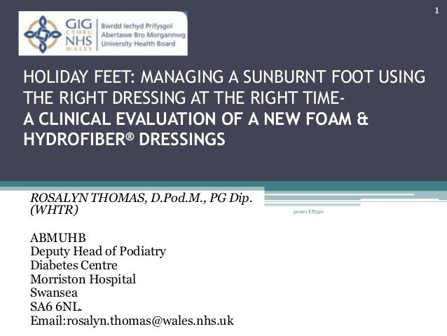 HOLIDAY FEET: MANAGING A SUNBURNT FOOT USING THE RIGHT DRESSING AT THE RIGHT TIME- A CLINICAL EVALUATION OF A NEW FOAM & H...