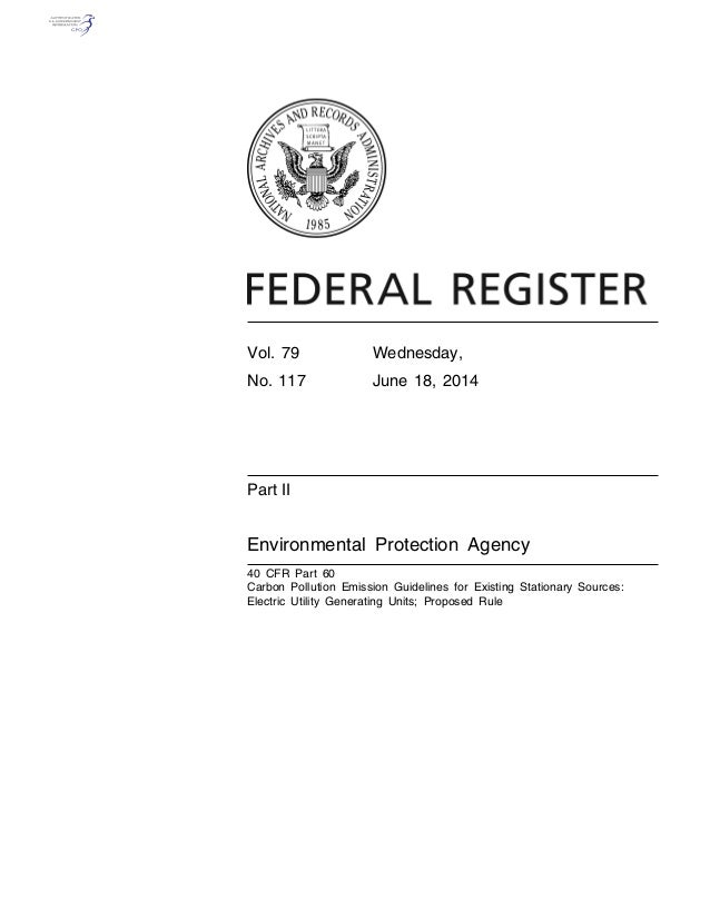 Vol. 79 Wednesday, No. 117 June 18, 2014 Part II Environmental Protection Agency 40 CFR Part 60 Carbon Pollution Emission ...