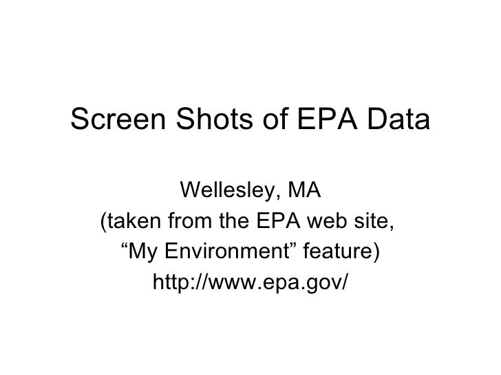 """Screen Shots of EPA Data Wellesley, MA (taken from the EPA web site,  """" My Environment"""" feature) http://www.epa.gov/"""