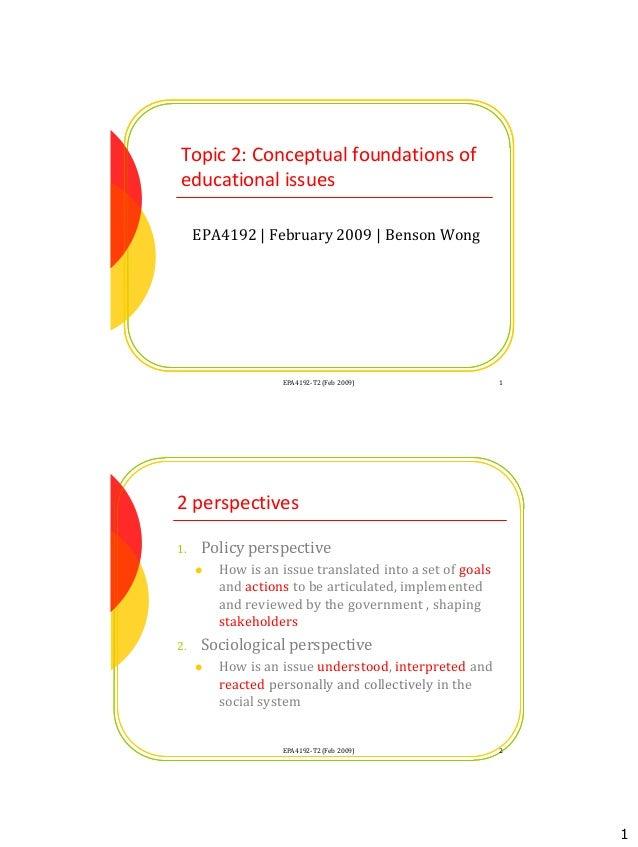 1 Topic 2: Conceptual foundations of educational issues EPA4192 | February 2009 | Benson Wong 1EPA4192-T2 (Feb 2009) 2 per...