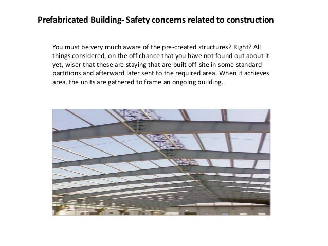 Prefabricated Building- Safety concerns related to construction You must be very much aware of the pre-created structures?...