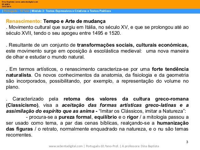 Dina Baptista | www.sebentadigital.com EPADRV 2013/2014  | Português– 10.ºano | Módulo 2: Textos Expressivos e Criativos e...