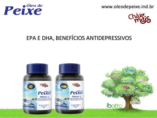 www.oleodepeixe.ind.brEPA E DHA, BENEFÍCIOS ANTIDEPRESSIVOS