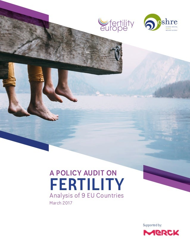 A POLICY AUDIT ON FERTILITYAnalysis of 9 EU Countries March 2017 Supported by: