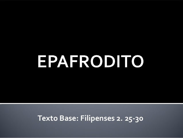 Texto Base: Filipenses 2. 25-30