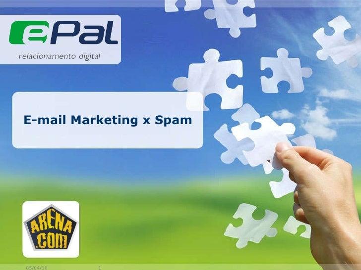 E-mail Marketing x Spam
