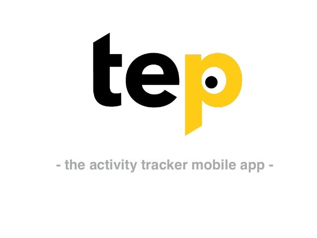 - the activity tracker mobile app -