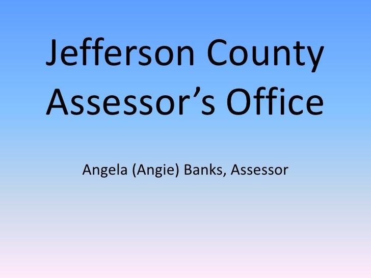 Jefferson County Assessor's Office<br />Angela (Angie) Banks, Assessor<br />