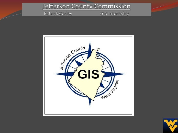 Jefferson County CommissionPatrick Corley                         GIS Internship<br />