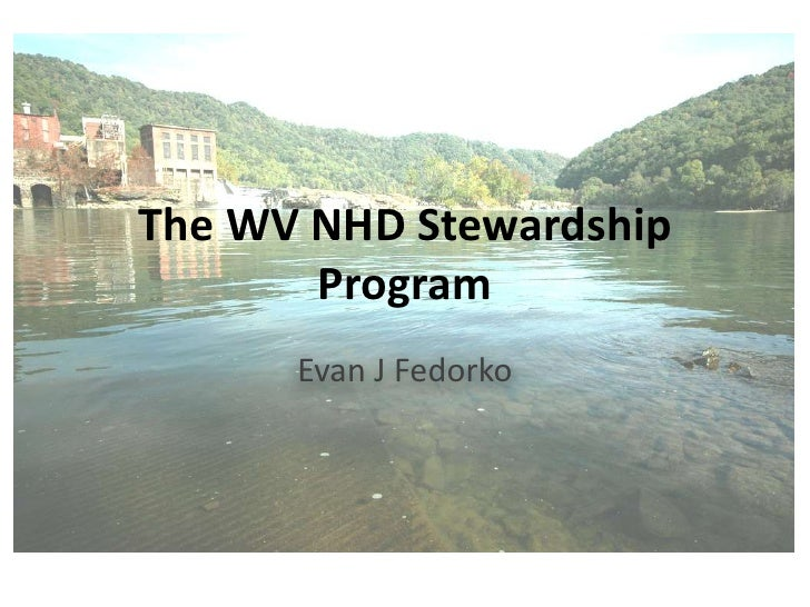 The WV NHD Stewardship Program<br />Evan J Fedorko<br />