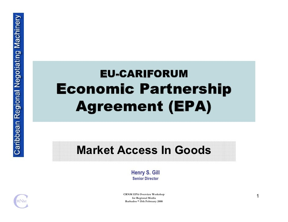 EU-CARIFORUM Economic Partnership   Agreement (EPA)    Market Access In Goods               Henry S. Gill                S...