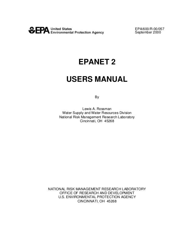 EPA/600/R-00/057 September 2000  EPANET 2 USERS MANUAL By  Lewis A. Rossman Water Supply and Water Resources Division Nati...