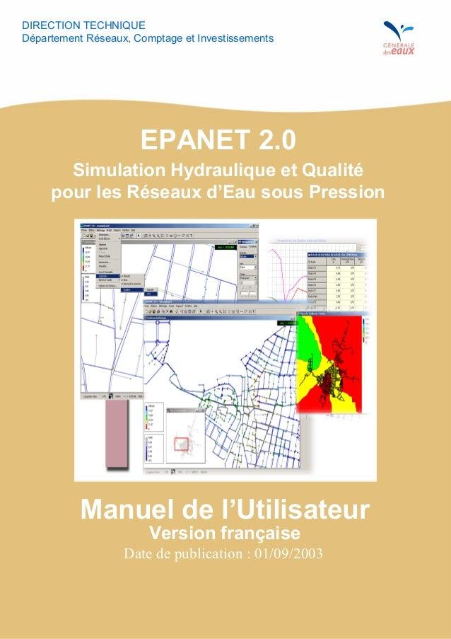 DIRECTION TECHNIQUE Département Réseaux, Comptage et Investissements EPANET 2.0 Simulation Hydraulique et Qualité pour les...