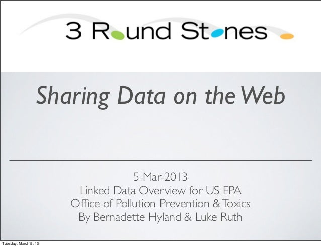 Sharing Data on the Web                                    5-Mar-2013                        Linked Data Overview for US E...