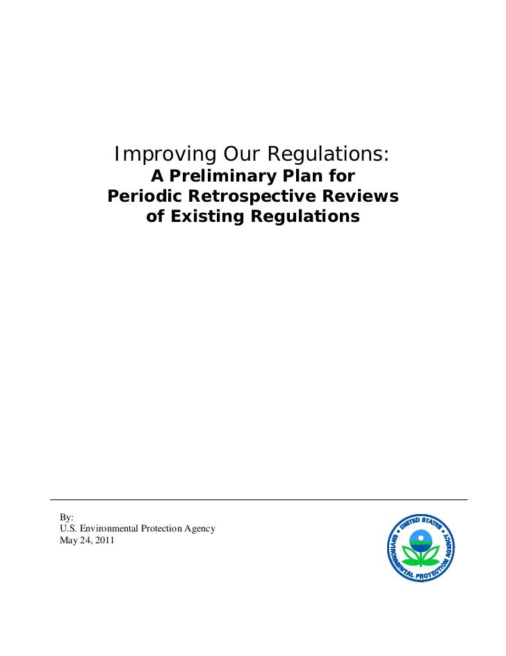 Improving Our Regulations:               A Preliminary Plan for          Periodic Retrospective Reviews              of Ex...
