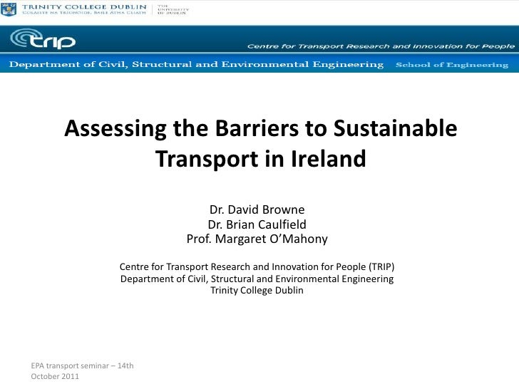 Assessing the Barriers to Sustainable                 Transport in Ireland                                           Dr. D...
