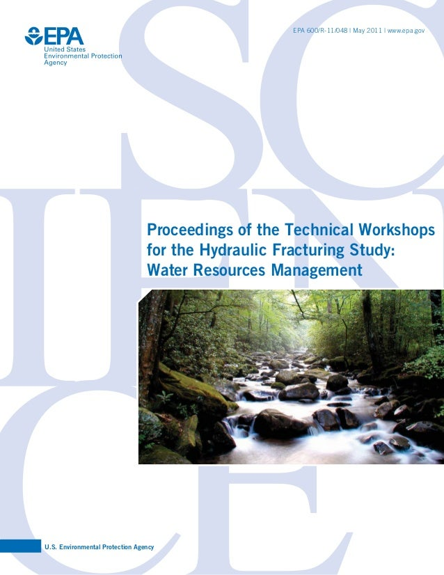 Proceedings of the Technical Workshops for the Hydraulic Fracturing Study: Water Resources Management U.S. Environmental P...
