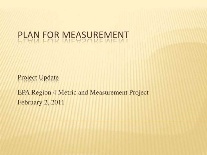 Plan for Measurement<br />Project Update <br />EPA Region 4 Metric and Measurement Project<br />February 2, 2011<br />