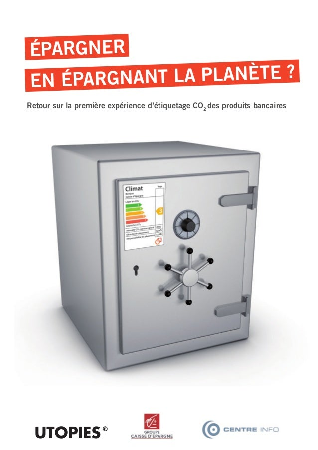 Retour sur la première expérience d'étiquetage CO2 des produits bancaires ÉPARGNER EN ÉPARGNANT LA PLANÈTE ?
