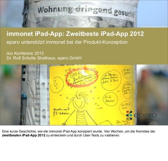 immonet iPad-App: Zweitbeste iPad-App 2012eparo unterstützt immonet bei der Produkt-Konzeptioniico Konferenz 2013Dr. Rolf ...