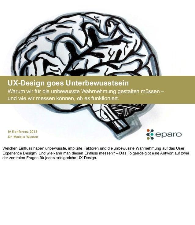 UX-Design goes UnterbewusstseinWarum wir für die unbewusste Wahrnehmung gestalten müssen –und wie wir messen können, ob es...