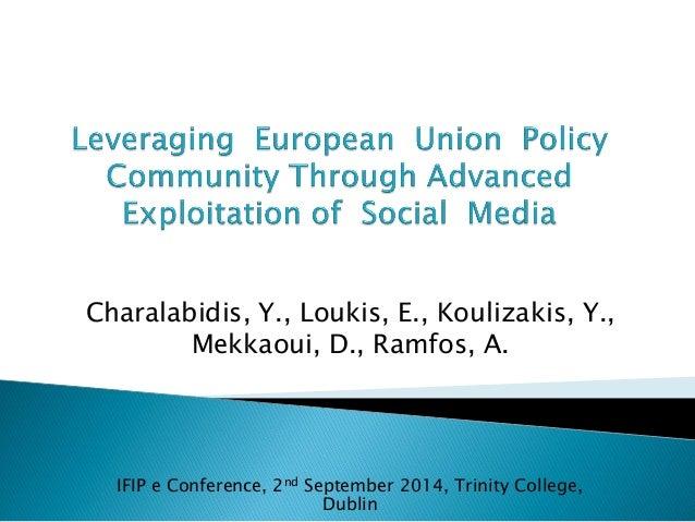 Charalabidis, Y., Loukis, E., Koulizakis, Y., Mekkaoui, D., Ramfos, A.  IFIP e Conference, 2nd September 2014, Trinity Col...
