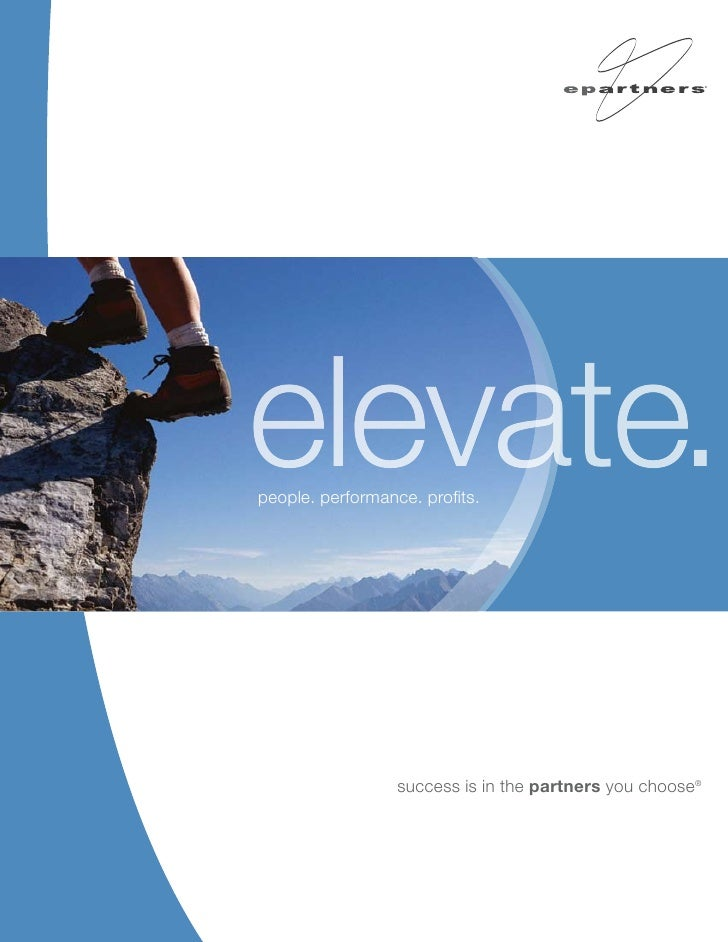 elevate. people. performance. profits.                       success is in the partners you choose®