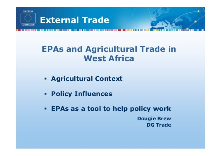 External Trade   EPAs and Agricultural Trade in         West Africa    Agricultural Context    Policy Influences    EPAs a...