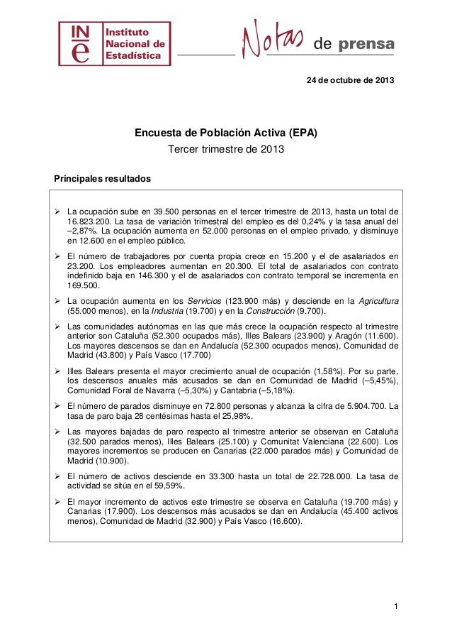 24 de octubre de 2013  Encuesta de Población Activa (EPA) Tercer trimestre de 2013 Principales resultados  La ocupación su...