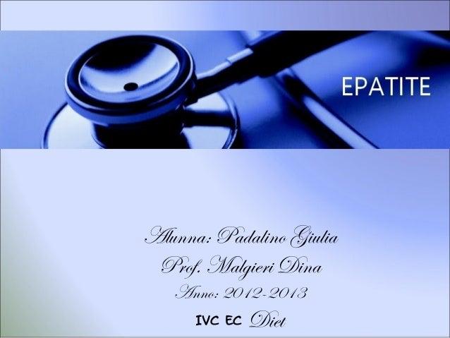 Alunna: Padalino Giulia Prof. Malgieri Dina   Anno: 2012-2013      IVC EC   Diet