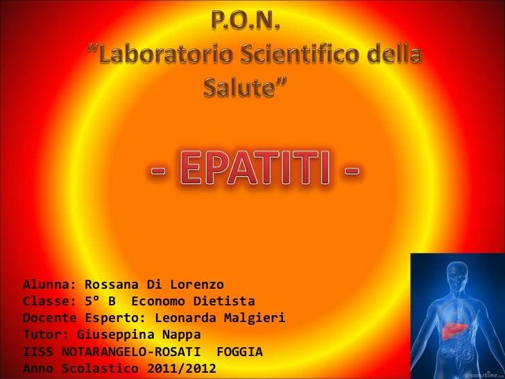 Alunna: Rossana Di LorenzoClasse: 5° B Economo DietistaDocente Esperto: Leonarda MalgieriTutor: Giuseppina NappaIISS NOTAR...