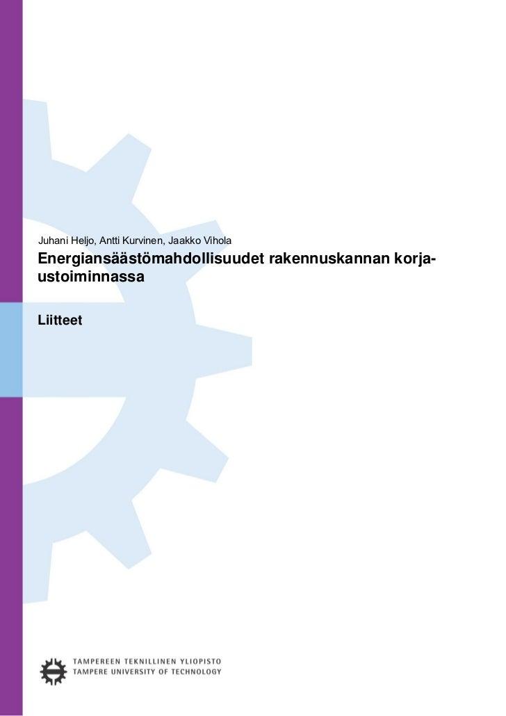 Juhani Heljo, Antti Kurvinen, Jaakko ViholaEnergiansäästömahdollisuudet rakennuskannan korja-ustoiminnassaLiitteet