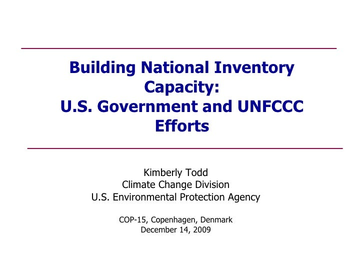 Building National Inventory           Capacity: U.S. Government and UNFCCC            Efforts                 Kimberly Tod...