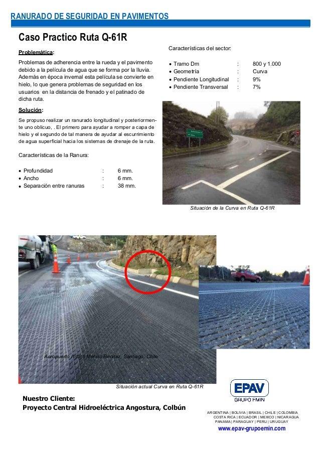 Caso Practico Ruta Q-61R Problemática: Problemas de adherencia entre la rueda y el pavimento debido a la película de agua ...