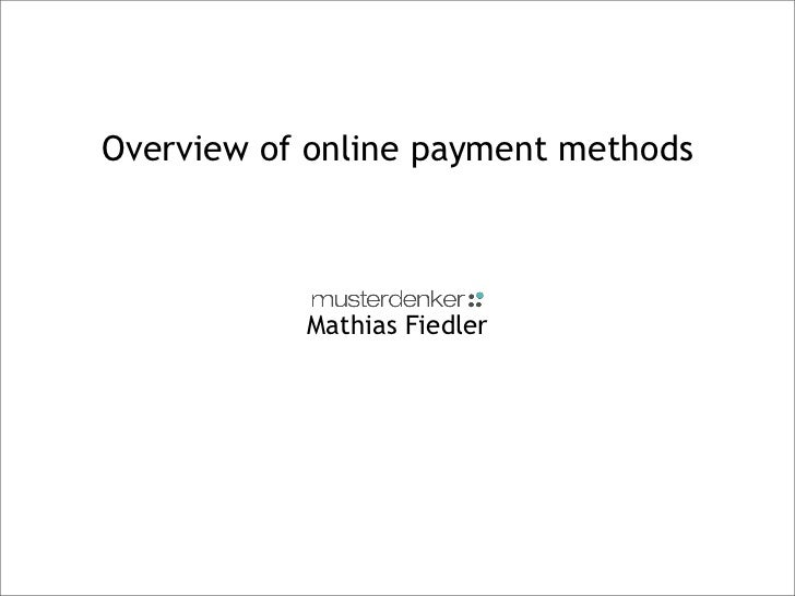 Overview of online payment methods               Mathias Fiedler