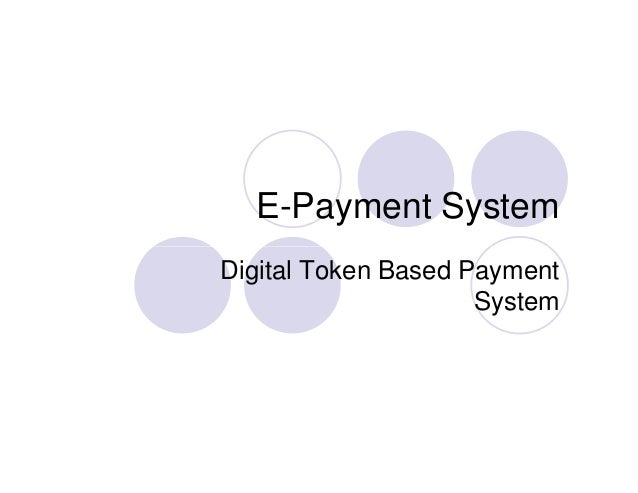 E-Payment System Digital Token Based Payment System