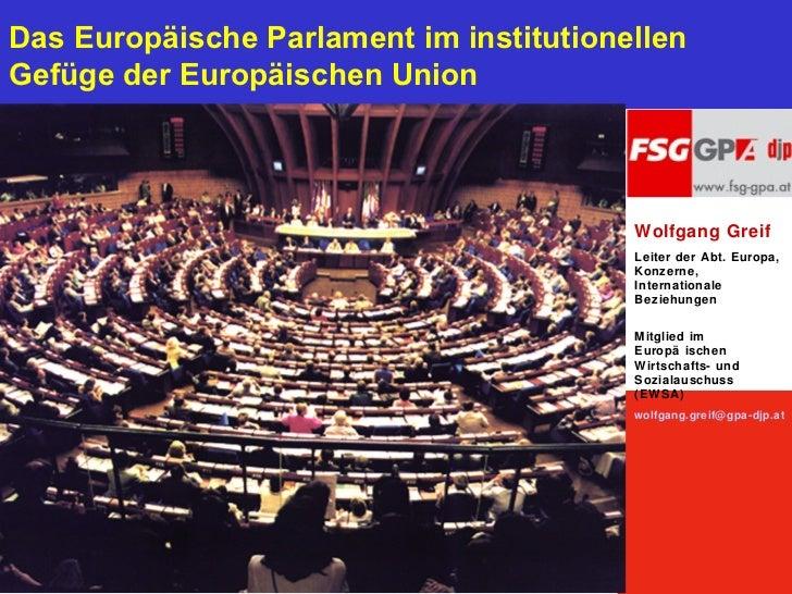 Das Europäische Parlament im institutionellenGefüge der Europäischen Union                                         Wolfgan...