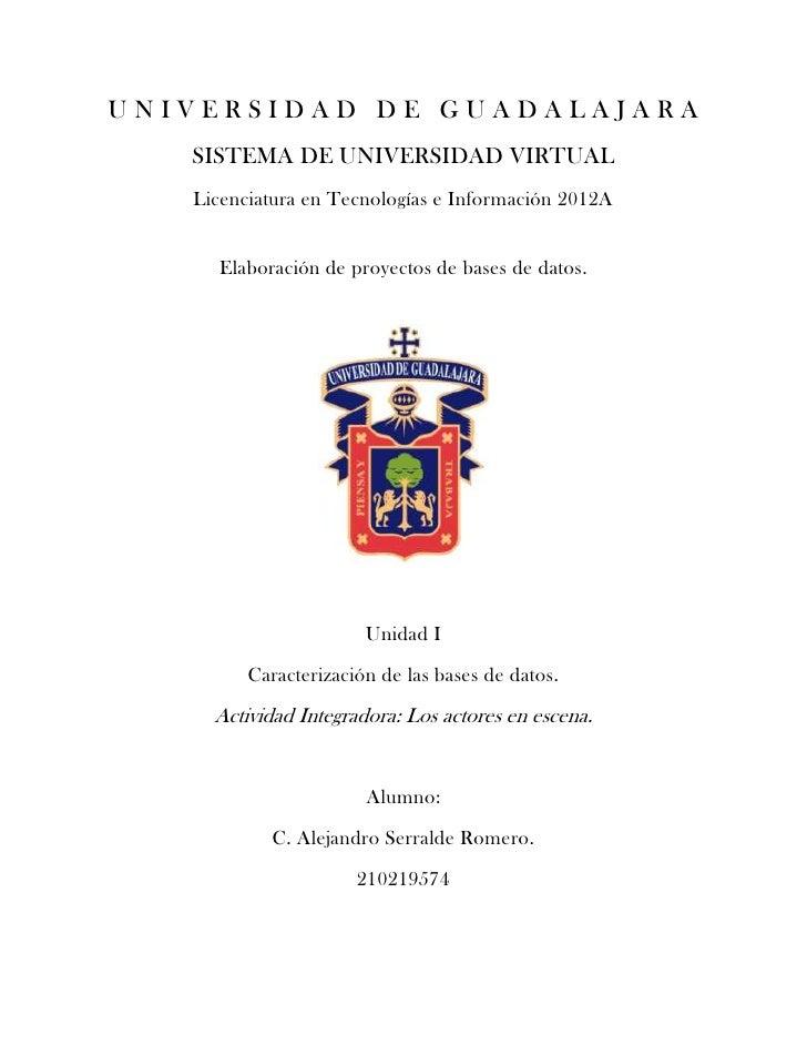 UNIVERSIDAD DE GUADALAJARA   SISTEMA DE UNIVERSIDAD VIRTUAL   Licenciatura en Tecnologías e Información 2012A     Elaborac...