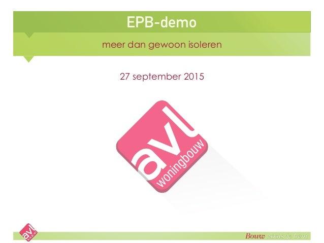 EPB-demo meer dan gewoon isoleren 27 september 2015
