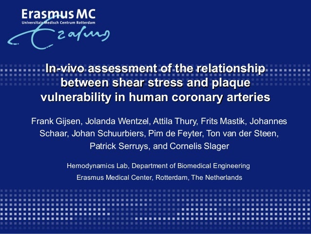 In-vivo assessment of the relationshipIn-vivo assessment of the relationship between shear stress and plaquebetween shear ...