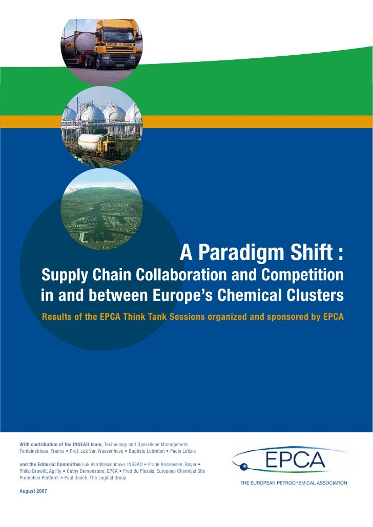A Paradigm Shift :         Supply Chain Collaboration and Competition         in and between Europe's Chemical Clusters   ...