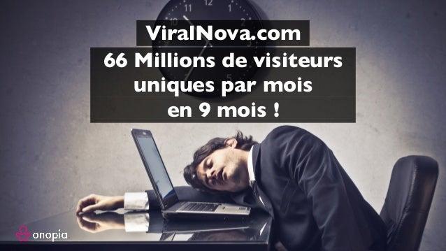 ViralNova.com 66 Millions de visiteurs uniques par mois en 9 mois !