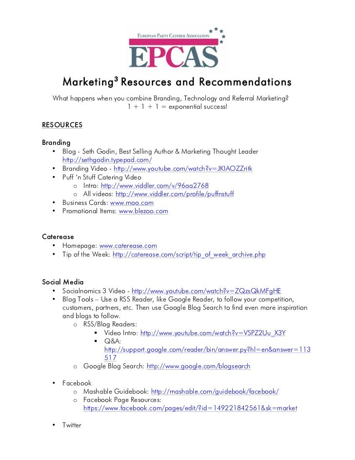 Marketing 3 Resources and Recommendations   What happens when you combine Branding, Technology and Referral Marketing?    ...