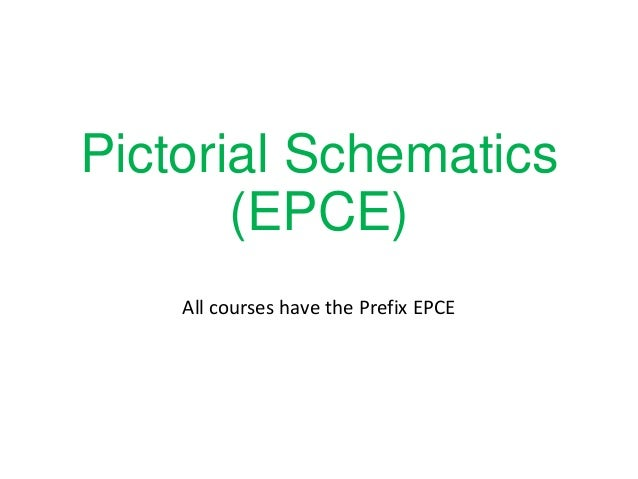 Pictorial Schematics (EPCE) All courses have the Prefix EPCE